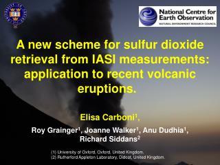Elisa Carboni 1 , Roy Grainger 1 , Joanne Walker 1 , Anu Dudhia 1 ,  Richard Siddans 2