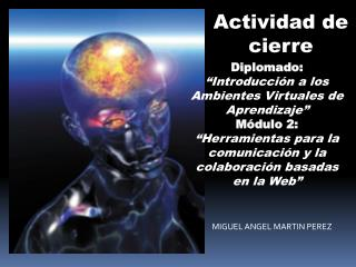 """Diplomado: """"Introducción a los Ambientes Virtuales de Aprendizaje"""""""