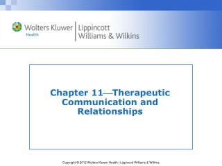 Chapter 11  Therapeutic Communication and Relationships