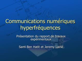 Communications num riques hyperfr quences