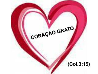 CORAÇÃO GRATO