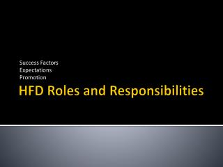HFD Roles and Responsibilities