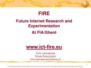 FIRE Future Internet Research and Experimentation At FIA/Ghent ict-fire.eu