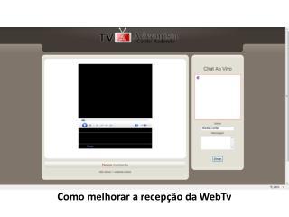 Como melhorar a recepção da WebTv