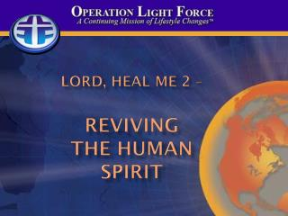 Lord, Heal Me 2 � Reviving the Human  Spirit