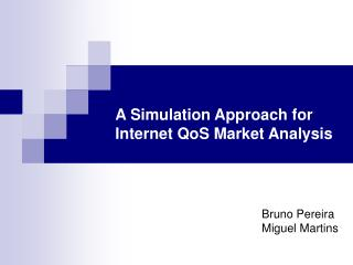 A Simulation Approach for Internet QoS Market Analysis