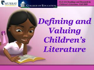 Defining and Valuing Children's Literature