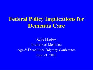 Federal Policy Implications for Dementia Care