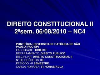 DIREITO CONSTITUCIONAL II 2�sem. 06/08/2010 � NC4