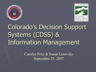 Colorado's Decision Support Systems (CDSS) & Information Management