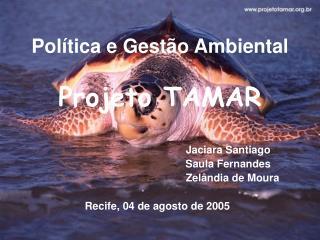 Política e Gestão Ambiental Projeto TAMAR