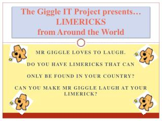 The Giggle IT Project presents… LIMERICKS  from Around the World