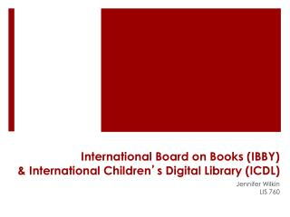 International Board on Books (IBBY)  & International Children ' s Digital Library (ICDL)
