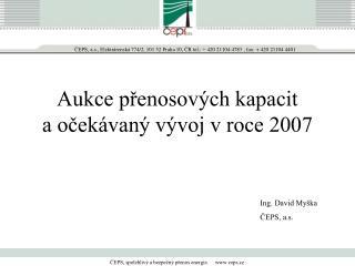 Aukce přenosových kapacit a očekávaný vývoj v roce 2007