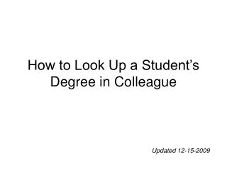 How to Look Up a Student�s Degree in Colleague