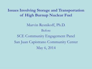 Issues Involving Storage and Transportation of High Burnup Nuclear Fuel