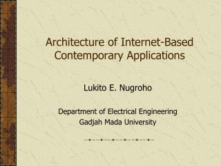Architecture of Internet-Based Contemporary Applications