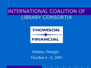 INTERNATIONAL COALITION OF LIBRARY CONSORTIA