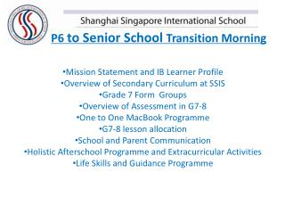 Mission Statement and IB Learner Profile Overview of Secondary Curriculum at SSIS