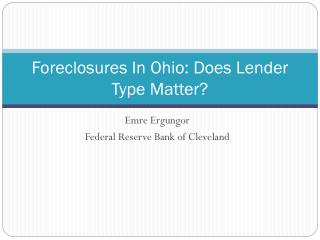 Foreclosures In Ohio: Does Lender Type Matter?