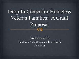 Drop-In Center for Homeless Veteran Families:  A Grant Proposal