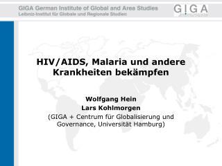 HIV/AIDS, Malaria und andere Krankheiten bekämpfen