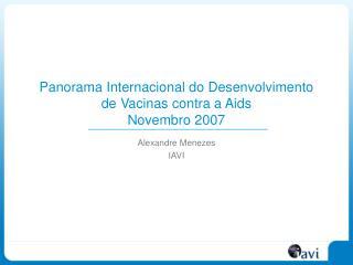 Panorama Internacional do Desenvolvimento  de Vacinas contra a Aids Novembro 2007