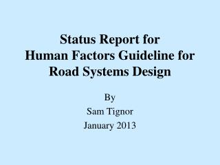 Status Report for Human Factors Guideline for Road Systems Design