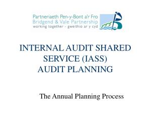 INTERNAL AUDIT SHARED SERVICE (IASS) AUDIT PLANNING