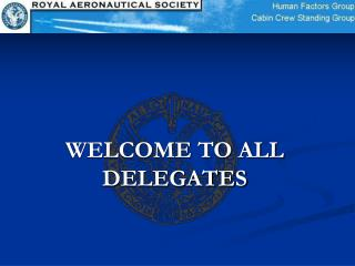 WELCOME TO ALL DELEGATES