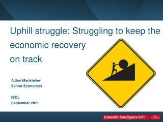 Uphill struggle: Struggling to keep the economic recovery on track