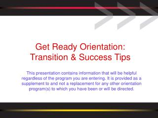 Get Ready Orientation:  Transition & Success Tips