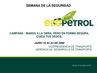 CAMPAÑA : MANOS A LA OBRA, PERO EN FORMA SEGURA, CUIDA TUS DEDOS. JUNIO 16 AL 22 DE 2008