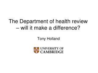 The Department of health review – will it make a difference?