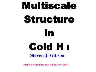 Multiscale Structure in Cold H  I