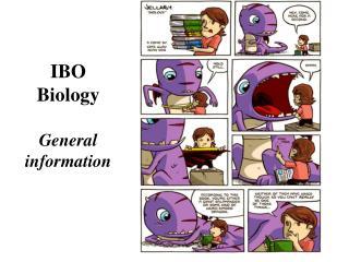 IBO  Biology  General information