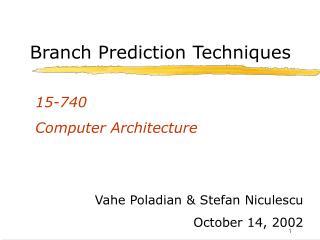 Branch Prediction Techniques
