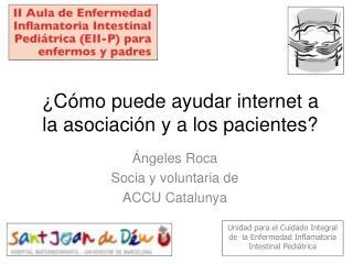 ¿Cómo puede ayudar internet a la asociación y a los pacientes?
