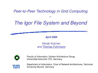 Peer-to-Peer Technology in Grid Computing  –  The Igor File System and Beyond