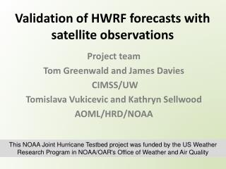 Validation of HWRF forecasts with satellite observations
