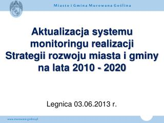 Aktualizacja systemu monitoringu realizacji  Strategii rozwoju miasta i gminy na lata 2010 - 2020