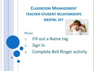 Classroom Management  teacher-student relationships mental set