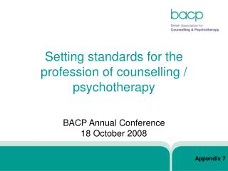 Setting standards for the profession of counselling / psychotherapy