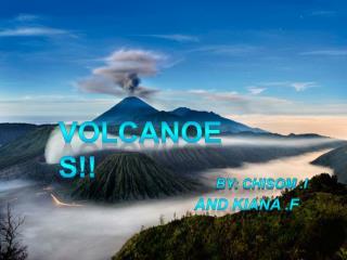 Volcanoes!!