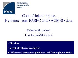Cost-efficient inputs:  Evidence from PASEC and SACMEQ data Katharina Michaelowa