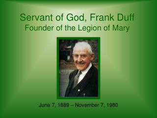 Servant of God, Frank Duff Founder of the Legion of Mary