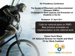 Dame Carol Black  UK National Director for Health and Work