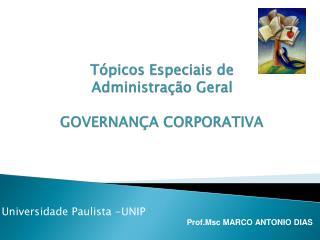 Tópicos Especiais de Administração Geral GOVERNANÇA CORPORATIVA