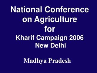 National Conference  on Agriculture  for Kharif Campaign 2006  New Delhi