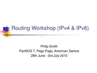 Routing Workshop (IPv4 & IPv6)